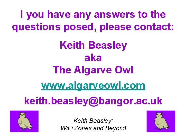I you have any answers to the questions posed, please contact: Keith Beasley aka