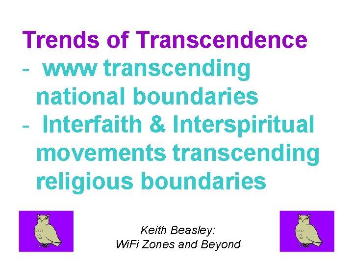 Trends of Transcendence - www transcending national boundaries - Interfaith & Interspiritual movements transcending