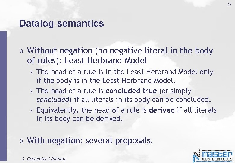 17 Datalog semantics » Without negation (no negative literal in the body of rules):