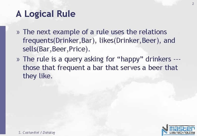 2 A Logical Rule » The next example of a rule uses the relations