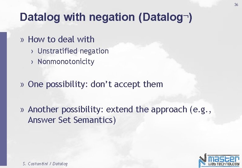 36 Datalog with negation (Datalog ) » How to deal with › Unstratified negation
