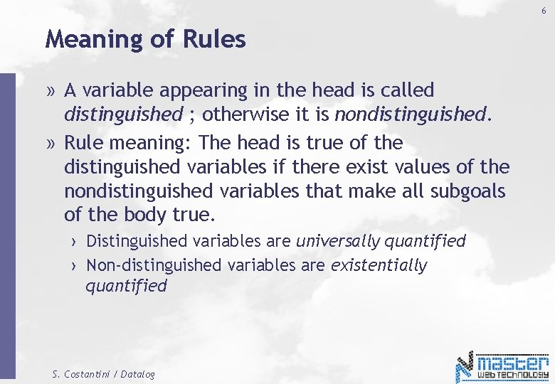 6 Meaning of Rules » A variable appearing in the head is called distinguished