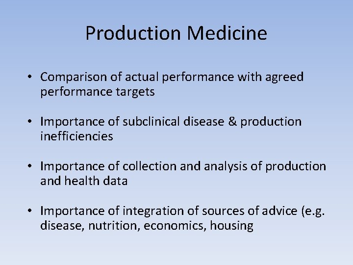 Production Medicine • Comparison of actual performance with agreed performance targets • Importance of