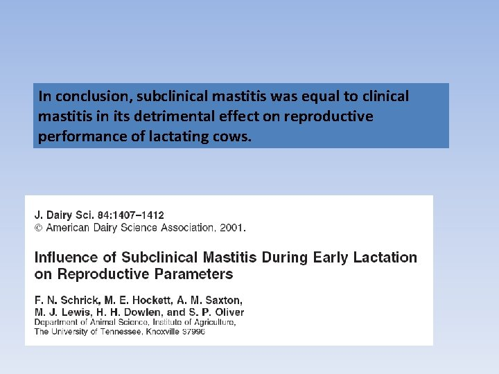 In conclusion, subclinical mastitis was equal to clinical mastitis in its detrimental effect on