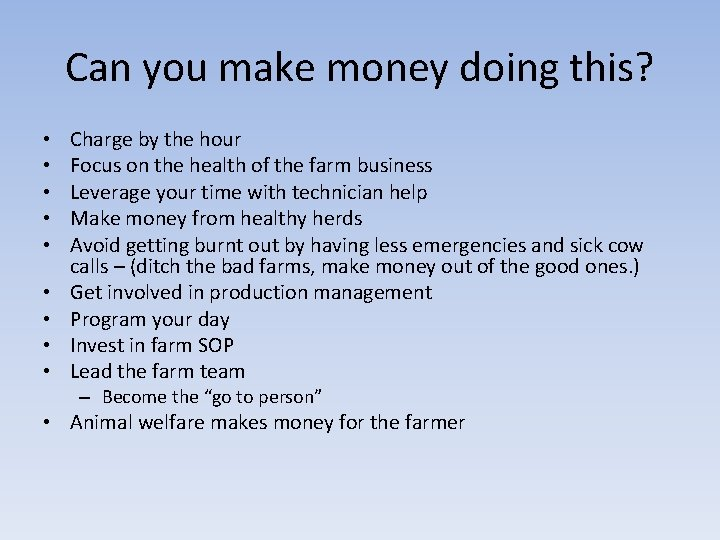Can you make money doing this? • • • Charge by the hour Focus