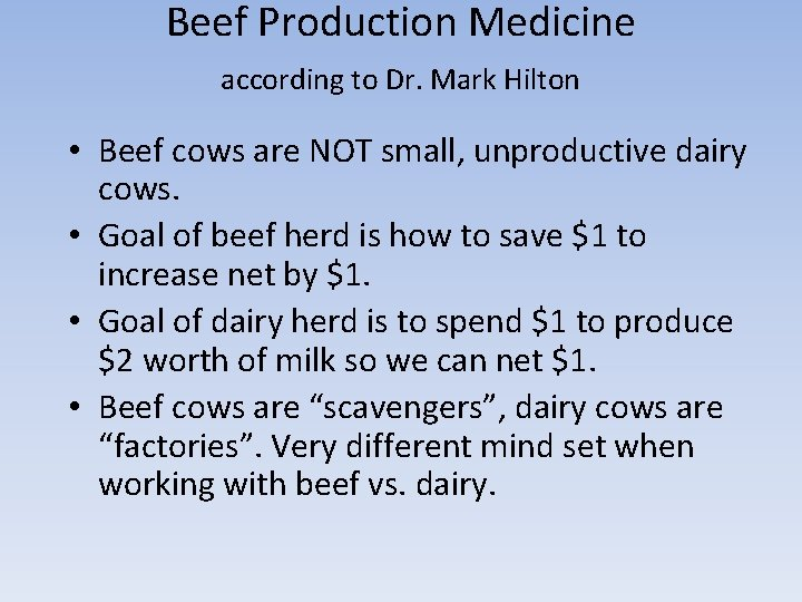 Beef Production Medicine according to Dr. Mark Hilton • Beef cows are NOT small,