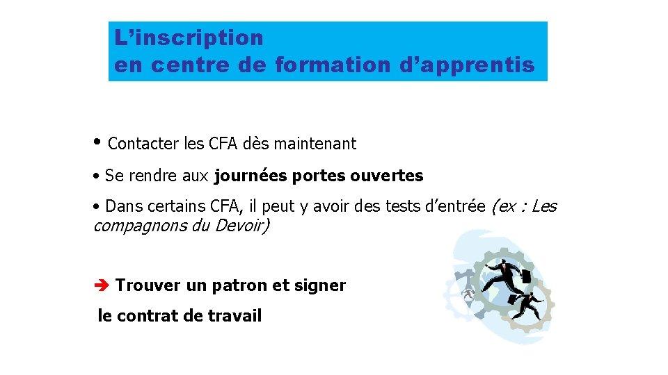 L'inscription en centre de formation d'apprentis • Contacter les CFA dès maintenant • Se