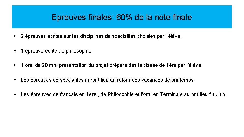 Epreuves finales: 60% de la note finale • 2 épreuves écrites sur les disciplines
