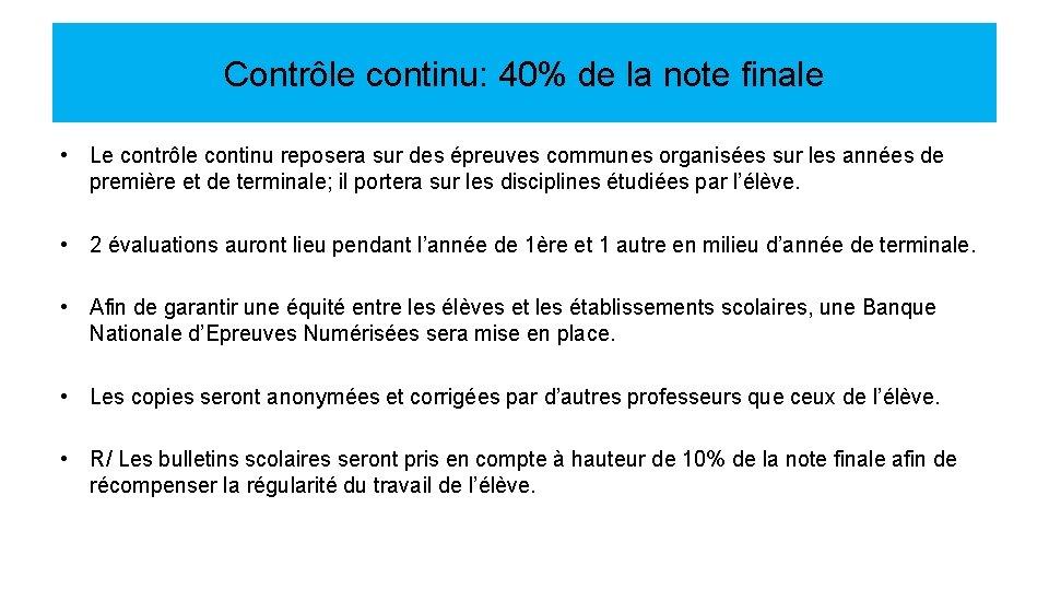 Contrôle continu: 40% de la note finale • Le contrôle continu reposera sur des