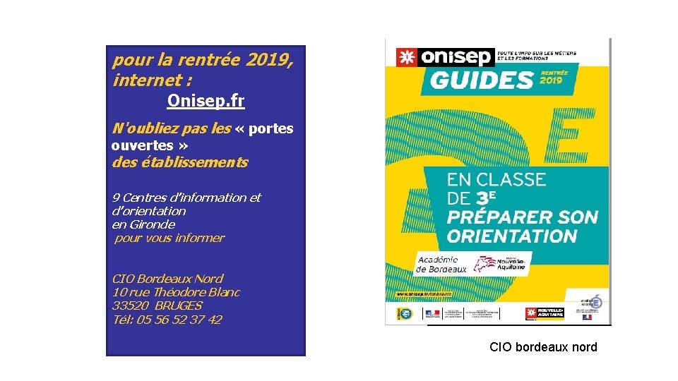 pour la rentrée 2019, internet : Onisep. fr N'oubliez pas les « portes ouvertes