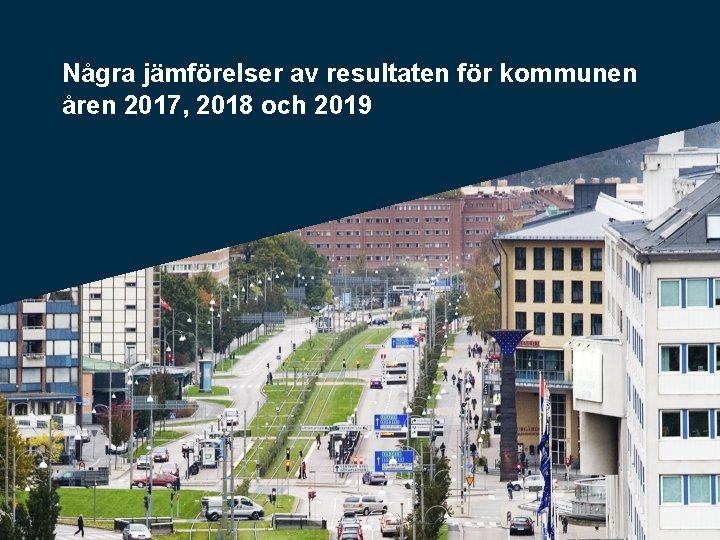 Några jämförelser av resultaten för kommunen åren 2017, 2018 och 2019