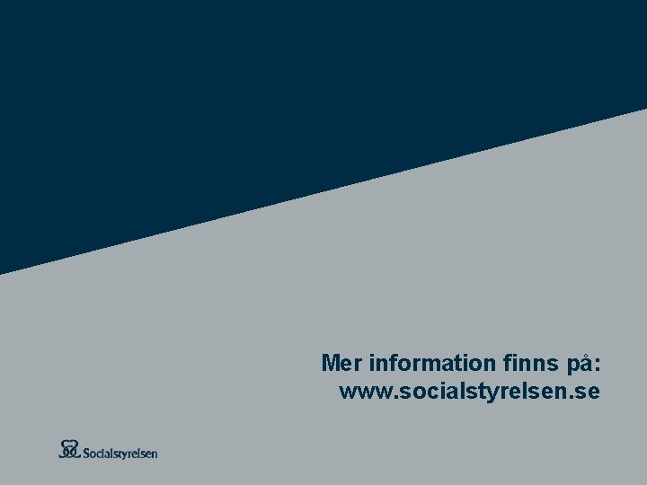Mer information finns på: www. socialstyrelsen. se