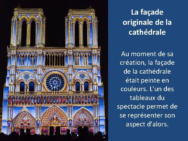 La façade originale de la cathédrale Au moment de sa création, la façade de