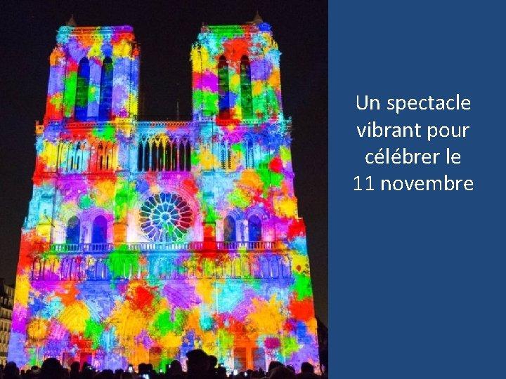 Un spectacle vibrant pour célébrer le 11 novembre