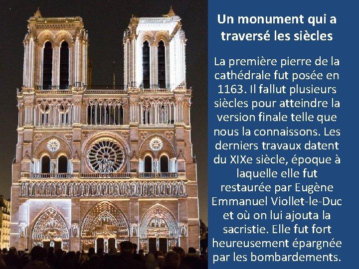 Un monument qui a traversé les siècles La première pierre de la cathédrale fut