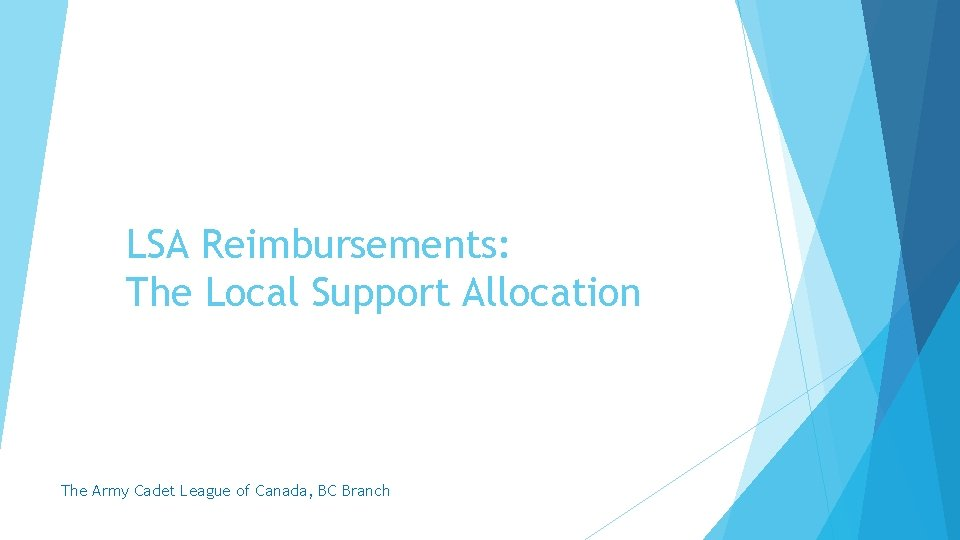 LSA Reimbursements: The Local Support Allocation The Army Cadet League of Canada, BC Branch