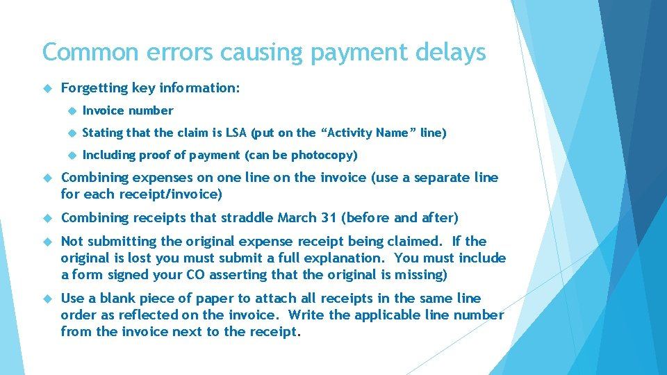 Common errors causing payment delays Forgetting key information: Invoice number Stating that the claim