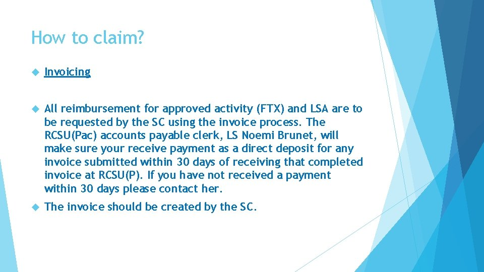 How to claim? Invoicing All reimbursement for approved activity (FTX) and LSA are to