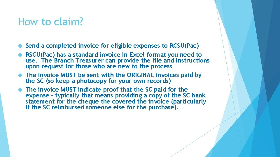 How to claim? Send a completed invoice for eligible expenses to RCSU(Pac) RSCU(Pac) has