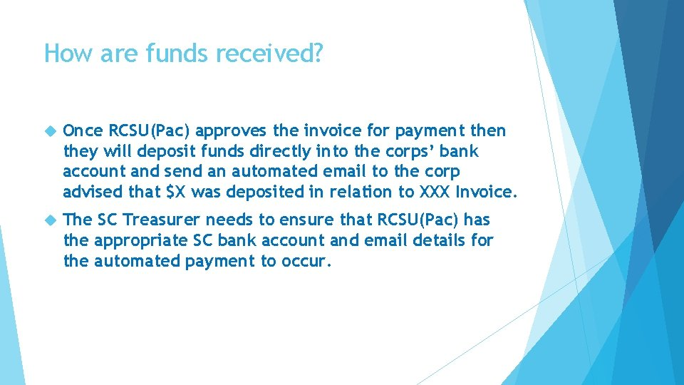 How are funds received? Once RCSU(Pac) approves the invoice for payment then they will