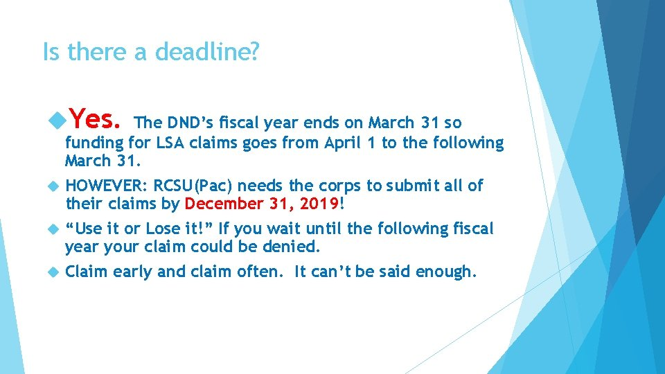 Is there a deadline? Yes. The DND's fiscal year ends on March 31 so