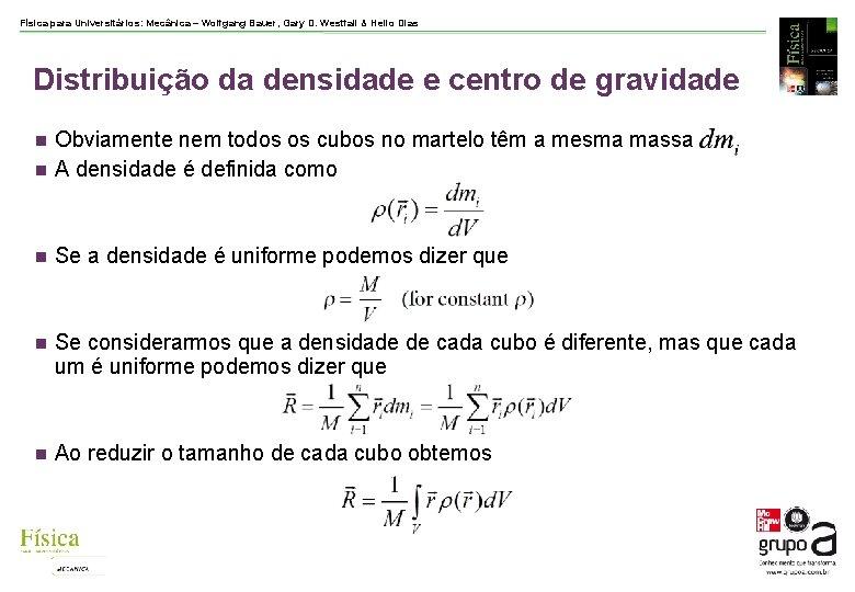 Física para Universitários: Mecânica – Wolfgang Bauer, Gary D. Westfall & Helio Dias Distribuição