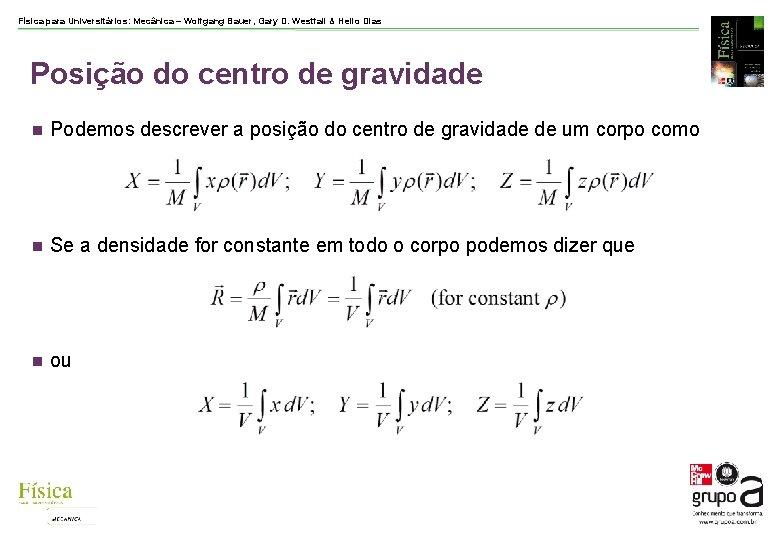 Física para Universitários: Mecânica – Wolfgang Bauer, Gary D. Westfall & Helio Dias Posição