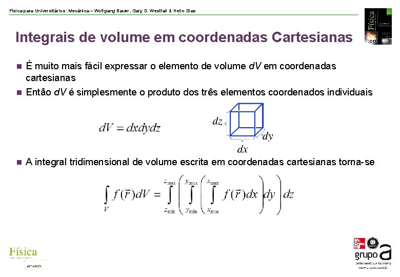 Física para Universitários: Mecânica – Wolfgang Bauer, Gary D. Westfall & Helio Dias Integrais