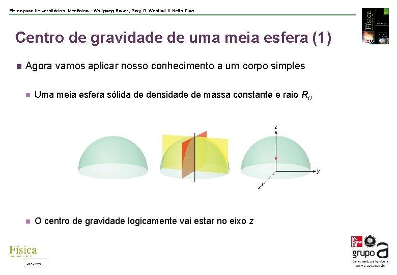 Física para Universitários: Mecânica – Wolfgang Bauer, Gary D. Westfall & Helio Dias Centro
