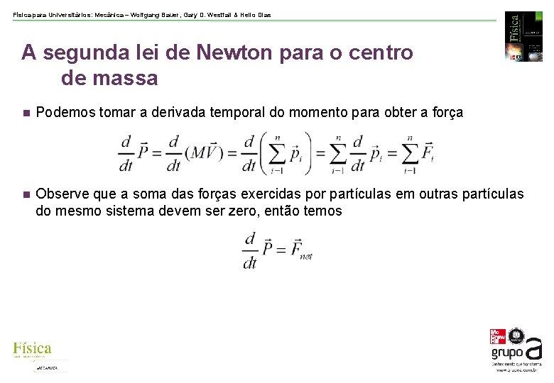 Física para Universitários: Mecânica – Wolfgang Bauer, Gary D. Westfall & Helio Dias A