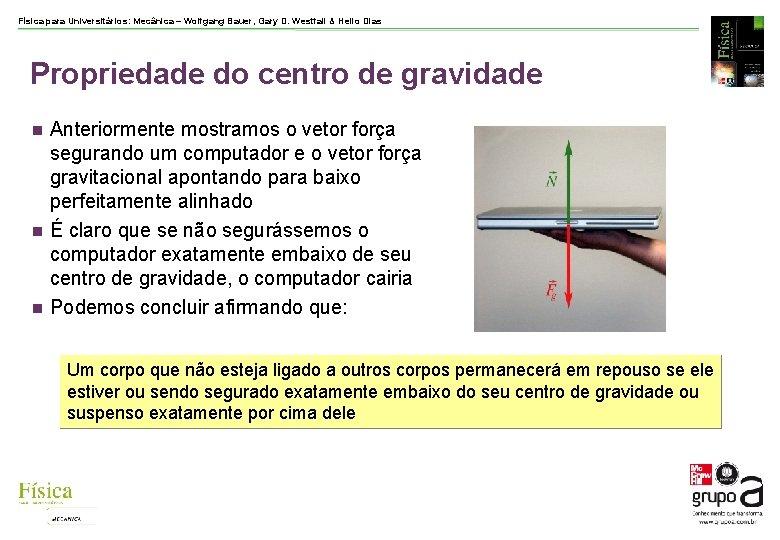Física para Universitários: Mecânica – Wolfgang Bauer, Gary D. Westfall & Helio Dias Propriedade