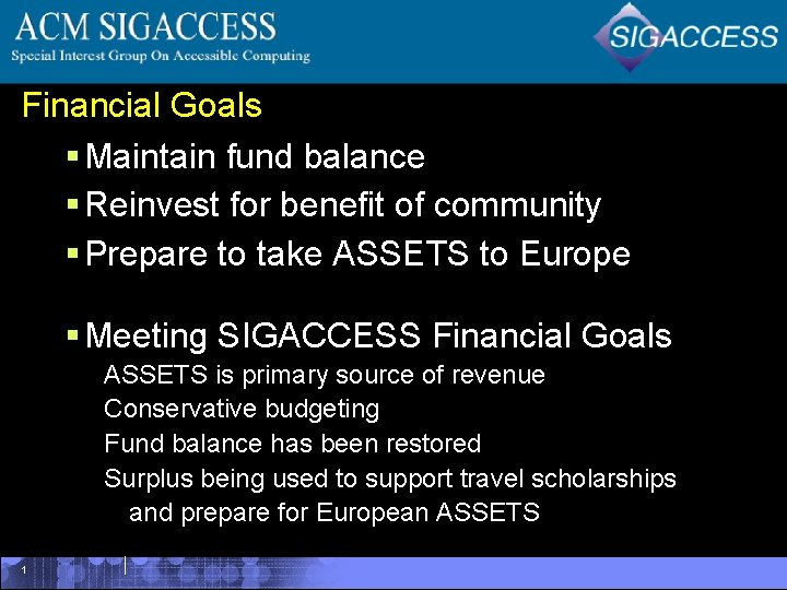 Financial Goals § Maintain fund balance § Reinvest for benefit of community § Prepare