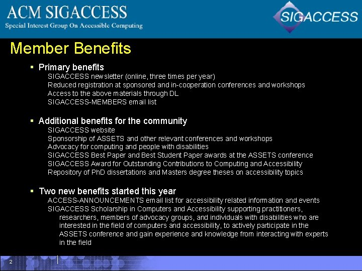 Member Benefits § Primary benefits SIGACCESS newsletter (online, three times per year) Reduced registration