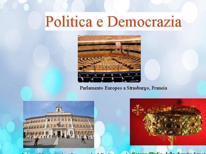 Politica e Democrazia Parlamento Europeo a Strasburgo, Francia