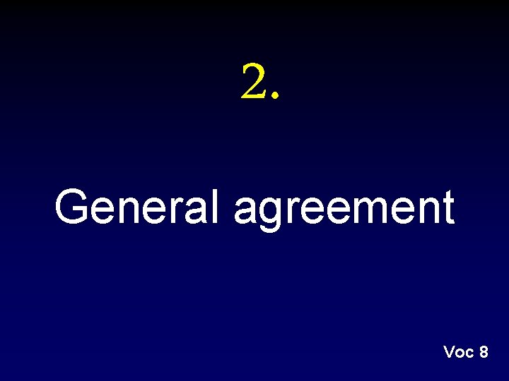 2. General agreement Voc 8