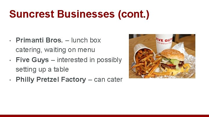 Suncrest Businesses (cont. ) • • • Primanti Bros. – lunch box catering, waiting