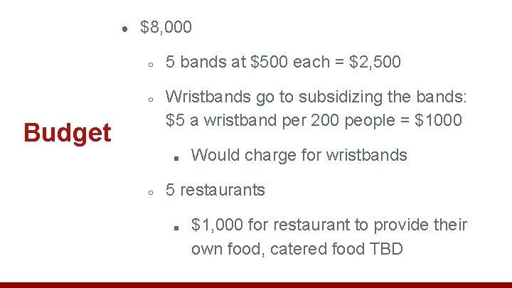 ● $8, 000 ○ ○ Budget 5 bands at $500 each = $2, 500