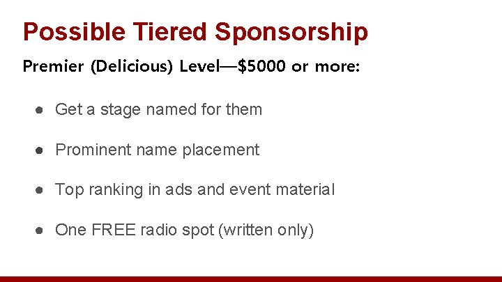 Possible Tiered Sponsorship Premier (Delicious) Level—$5000 or more: ● Get a stage named for