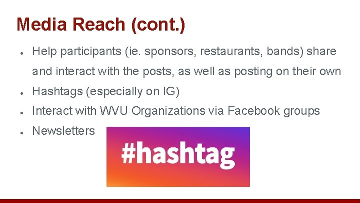 Media Reach (cont. ) ● Help participants (ie. sponsors, restaurants, bands) share and interact