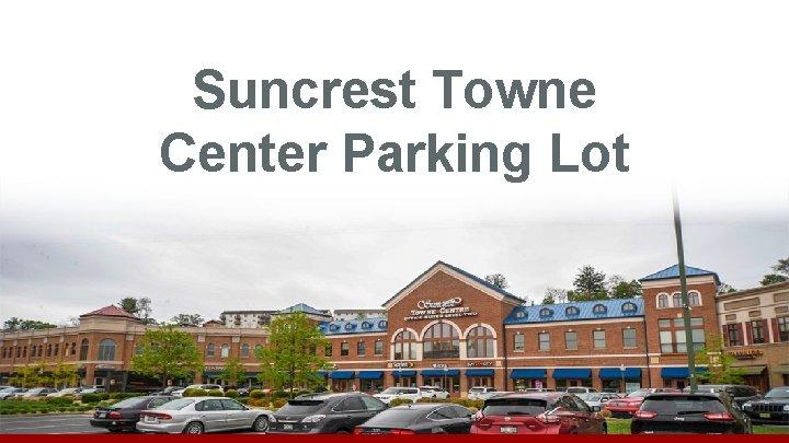 Suncrest Towne Center Parking Lot