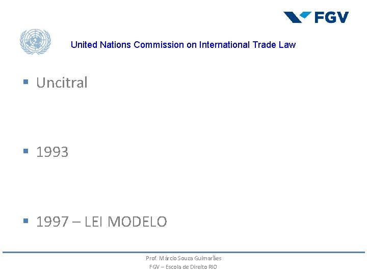 United Nations Commission on International Trade Law § Uncitral § 1993 § 1997 –