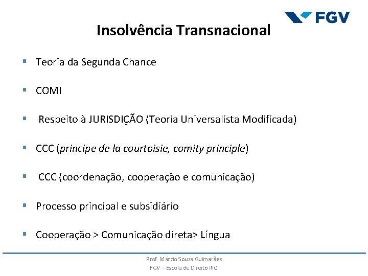 Insolvência Transnacional § Teoria da Segunda Chance § COMI § Respeito à JURISDIÇÃO (Teoria