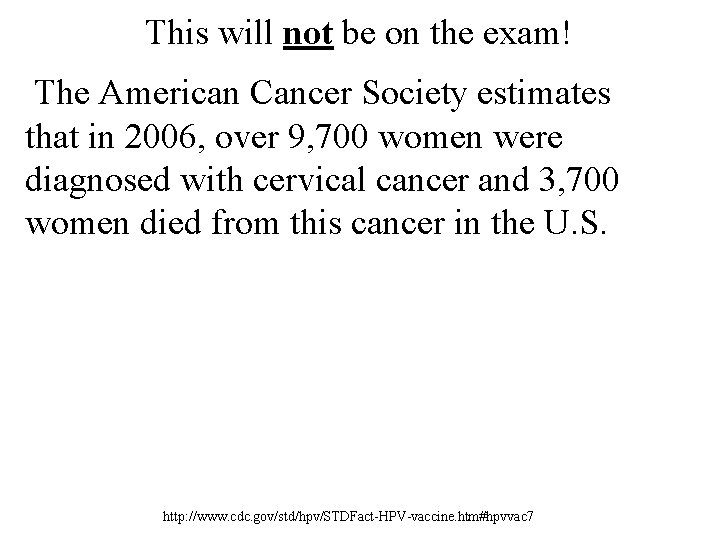 This will not be on the exam! The American Cancer Society estimates that in