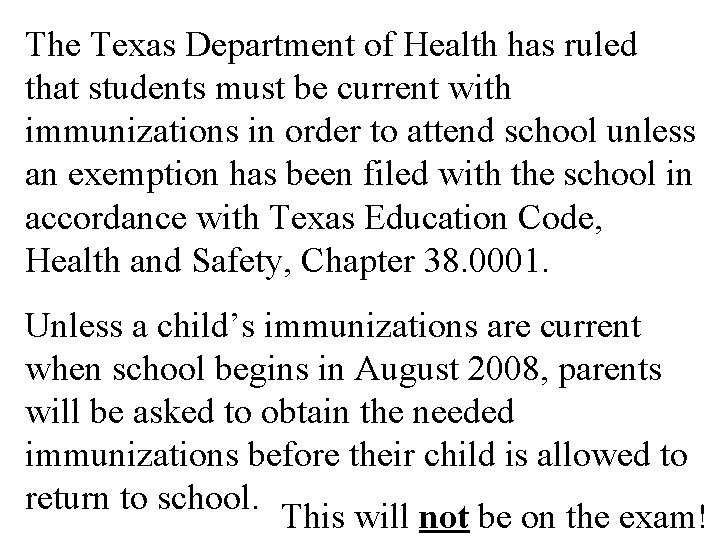 The Texas Department of Health has ruled that students must be current with immunizations