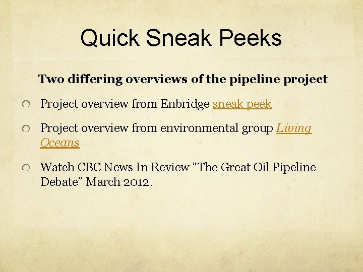 Quick Sneak Peeks Two differing overviews of the pipeline project Project overview from Enbridge