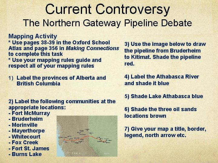 Current Controversy The Northern Gateway Pipeline Debate Mapping Activity * Use pages 38 -39