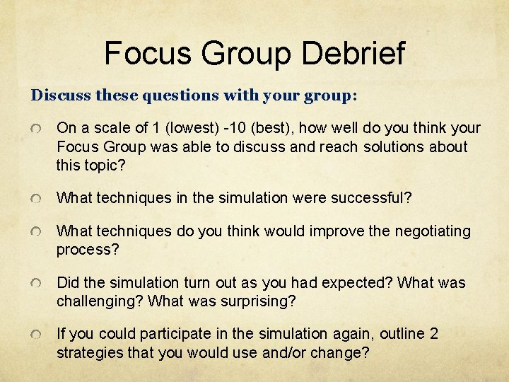 Focus Group Debrief Discuss these questions with your group: On a scale of 1