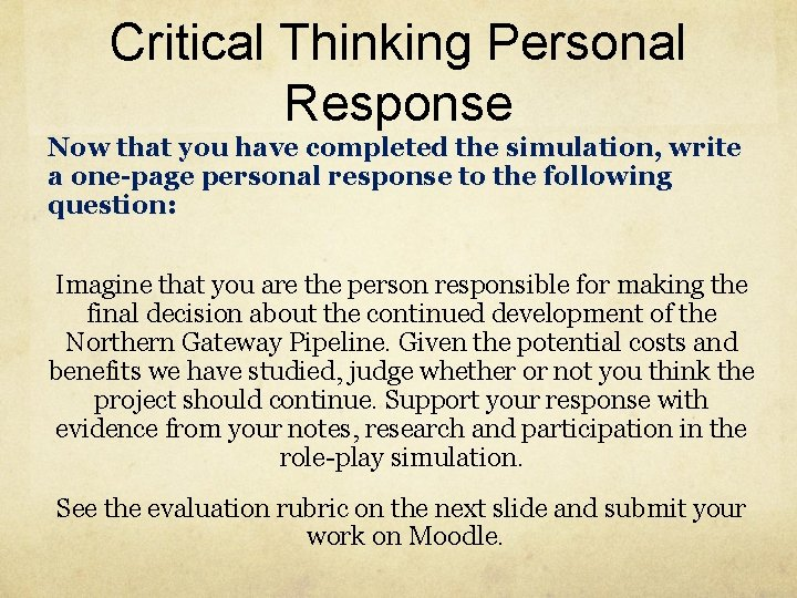 Critical Thinking Personal Response Now that you have completed the simulation, write a one-page