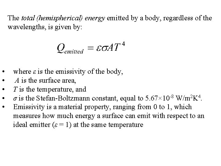 The total (hemispherical) energy emitted by a body, regardless of the wavelengths, is given
