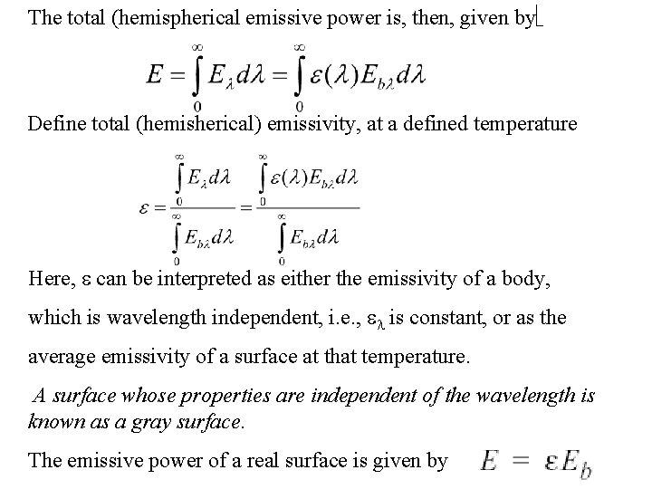 The total (hemispherical emissive power is, then, given byë Define total (hemisherical) emissivity, at